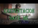 XXXTENTACION — Save Me (GuitVid), finger tab