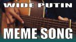 meme song — Wide Putin (Iqbal Gumilar), finger tab (PDF)