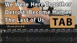 The Last of Us | We Were Here Together | Detroit: Become Human, finger tab (PDF)